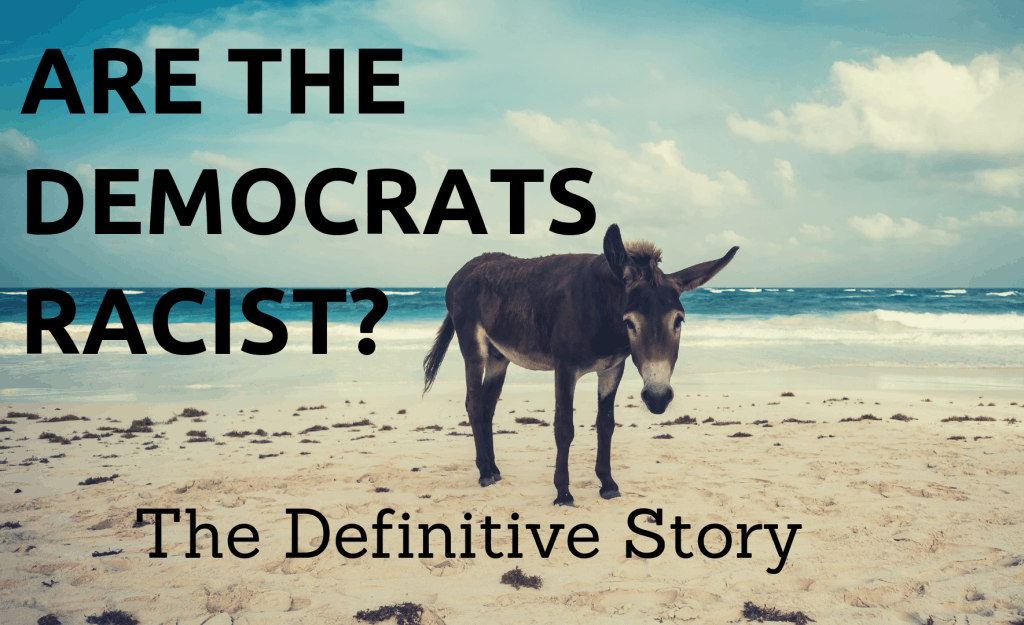 Are the Democrats Racist