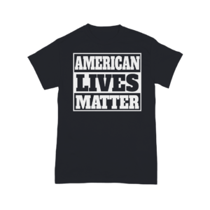 American Lives Matter Shirt Black